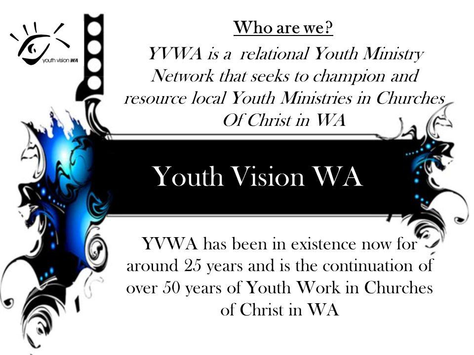 Youth Vision WA What do we do.