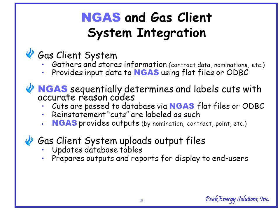 Peak Energy Solutions, Inc. 15 NGAS and Gas Client System Integration Gas Client System Gathers and stores information (contract data, nominations, et