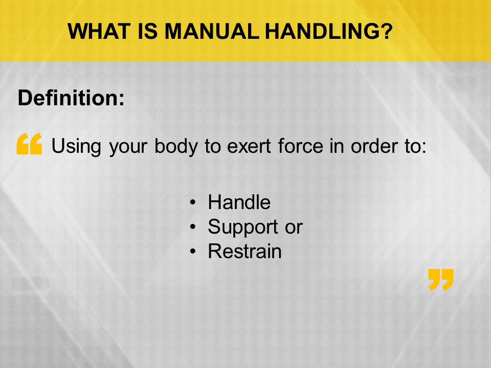 WHAT IS MANUAL HANDLING.
