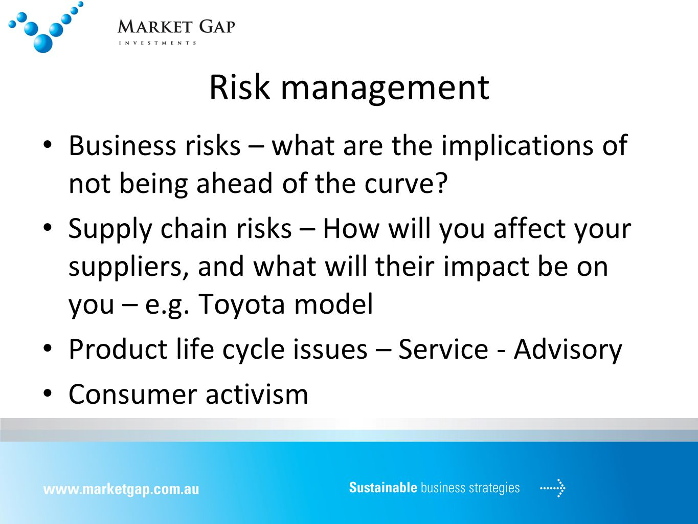 Risk management Business risks – what are the implications of not being ahead of the curve.