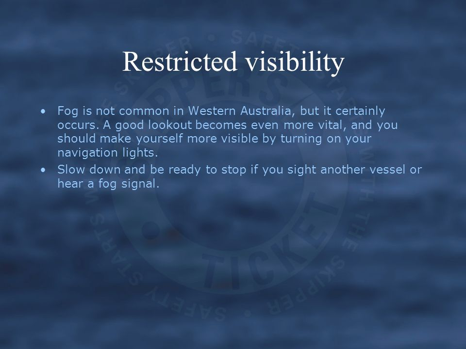 Restricted visibility Fog is not common in Western Australia, but it certainly occurs.