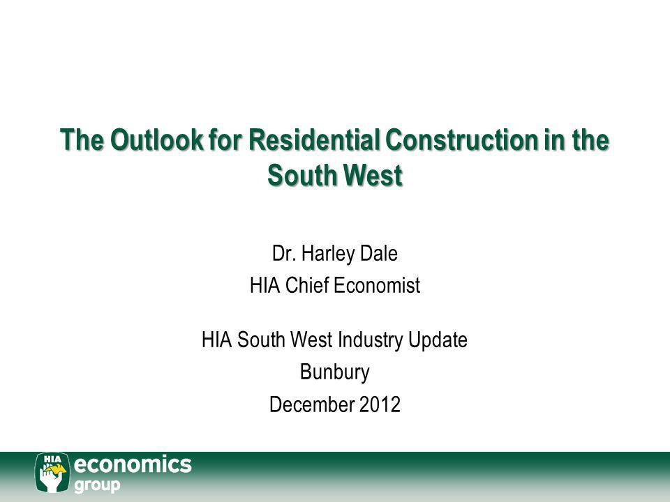 The Outlook for Residential Construction in the South West Dr.