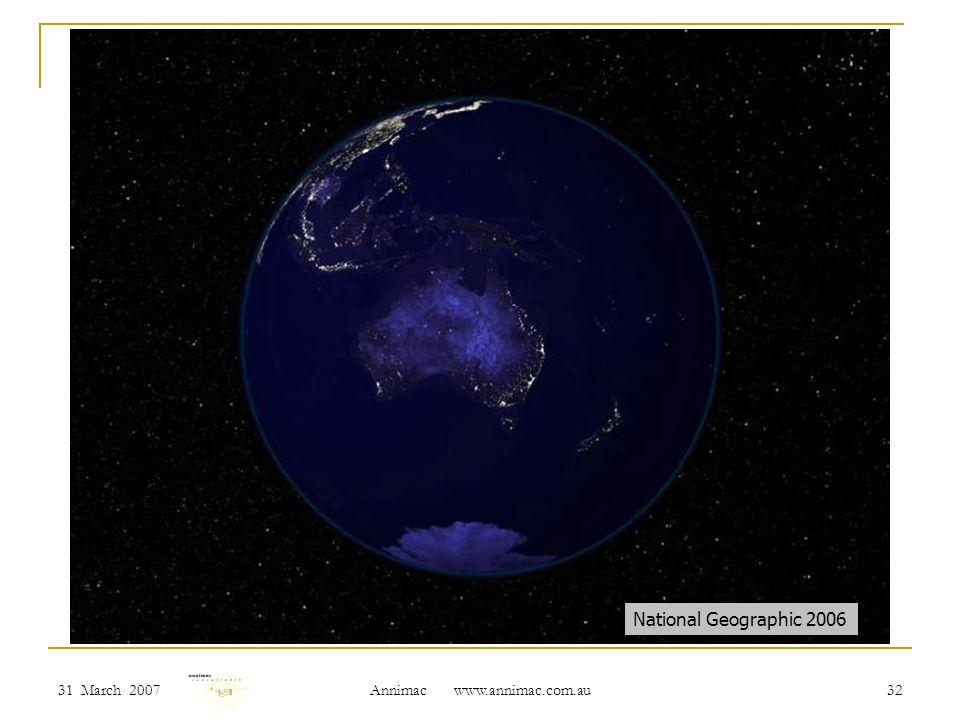 31 March 2007 Annimac www.annimac.com.au 32 National Geographic 2006