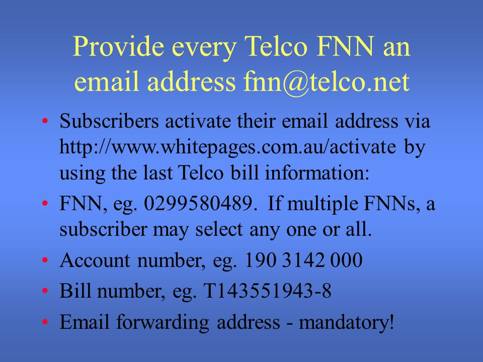 Full National Number FNN fnn@domain, say fnn@telco.net, subscribers a unique email address the format of which will be known to all everybody.