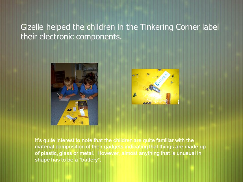 Gizelle helped the children in the Tinkering Corner label their electronic components.