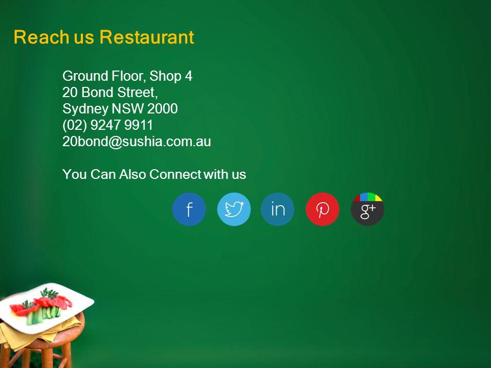 Reach us Restaurant Ground Floor, Shop 4 20 Bond Street, Sydney NSW 2000 (02) 9247 9911 20bond@sushia.com.au You Can Also Connect with us
