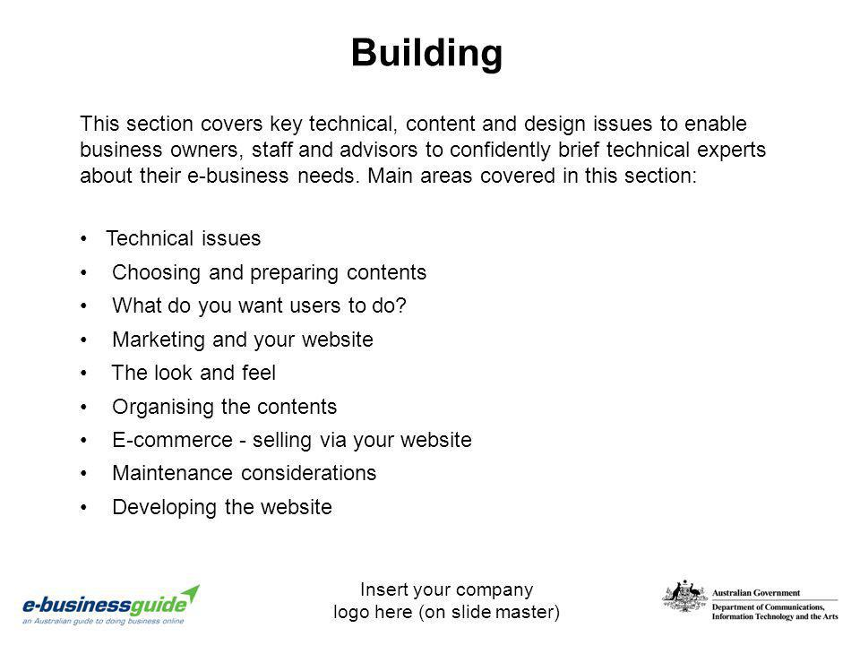 Insert your company logo here (on slide master) Building Technical issues Choosing and preparing contents What do you want users to do? Marketing and