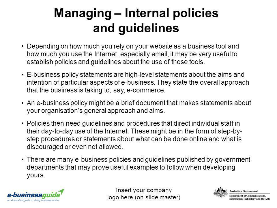 Insert your company logo here (on slide master) Managing – Internal policies and guidelines Depending on how much you rely on your website as a busine