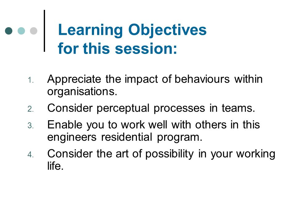 Why study Behaviours in Organisations.