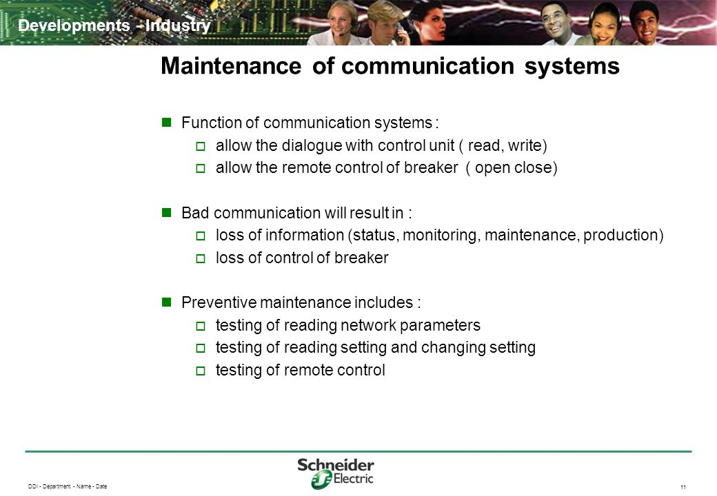 DDI - Department - Name - Date 11 Developments - Industry Maintenance of communication systems Function of communication systems :  allow the dialogu