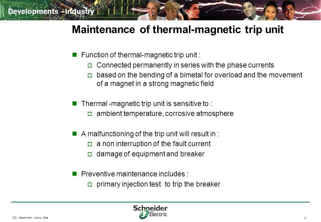 DDI - Department - Name - Date 8 Developments - Industry Maintenance of thermal-magnetic trip unit Function of thermal-magnetic trip unit :  Connecte