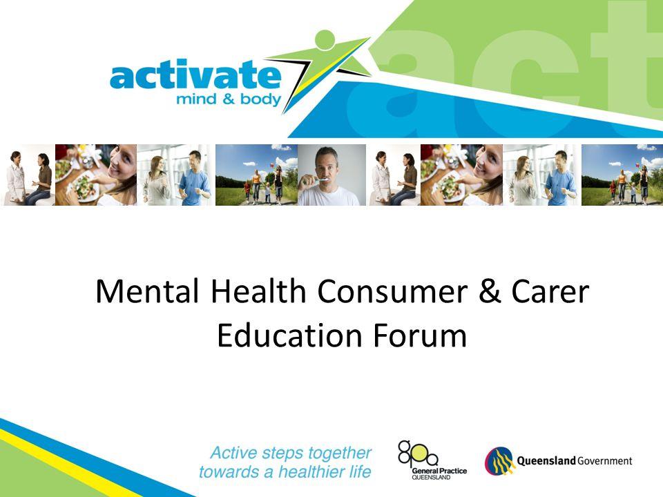 Mental Health Consumer & Carer Education Forum