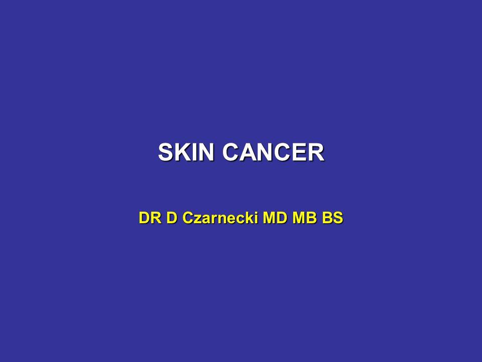 SKIN CANCER DR D Czarnecki MD MB BS