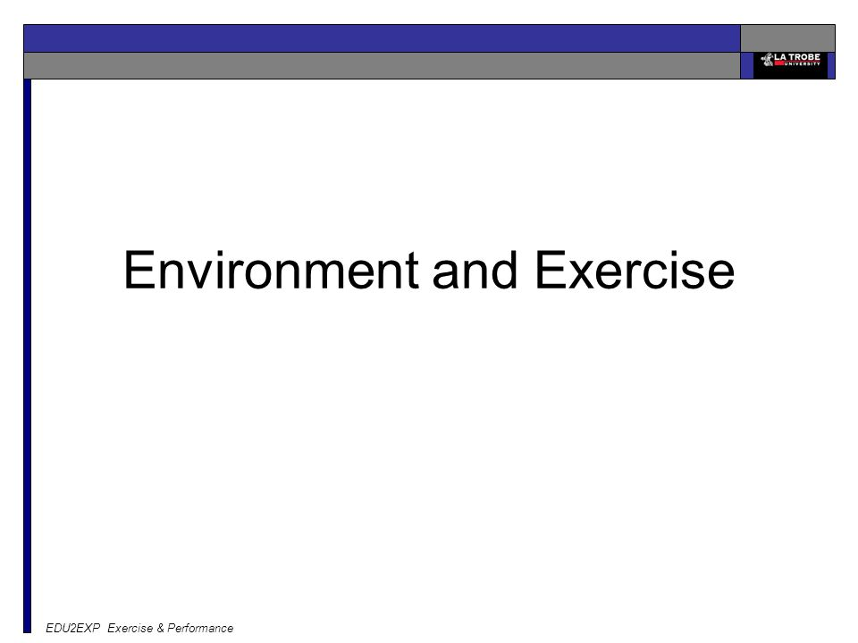 EDU2EXP Exercise & Performance Environment and Exercise