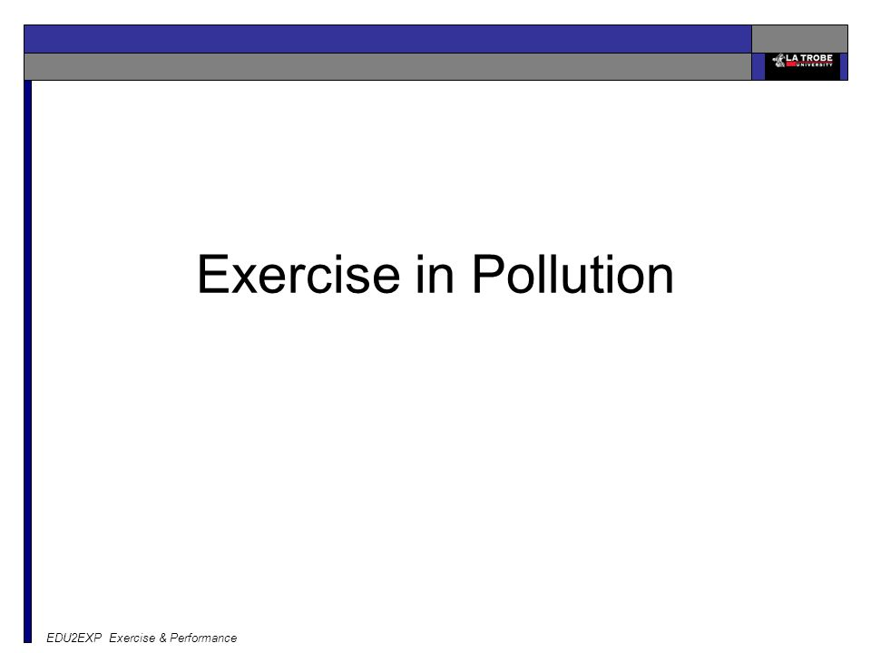 EDU2EXP Exercise & Performance Exercise in Pollution