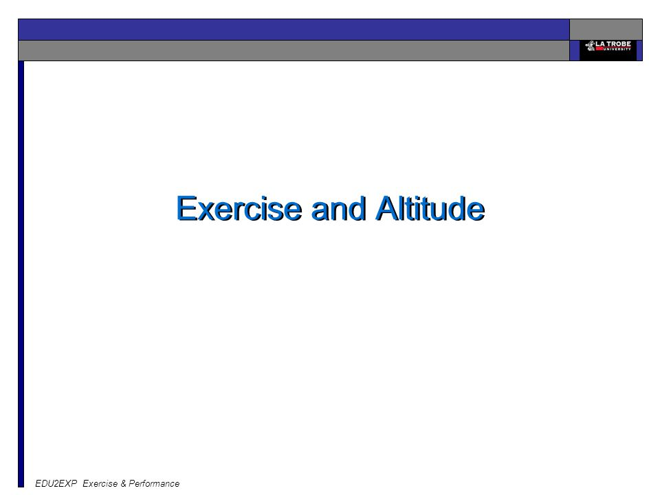 EDU2EXP Exercise & Performance Exercise and Altitude