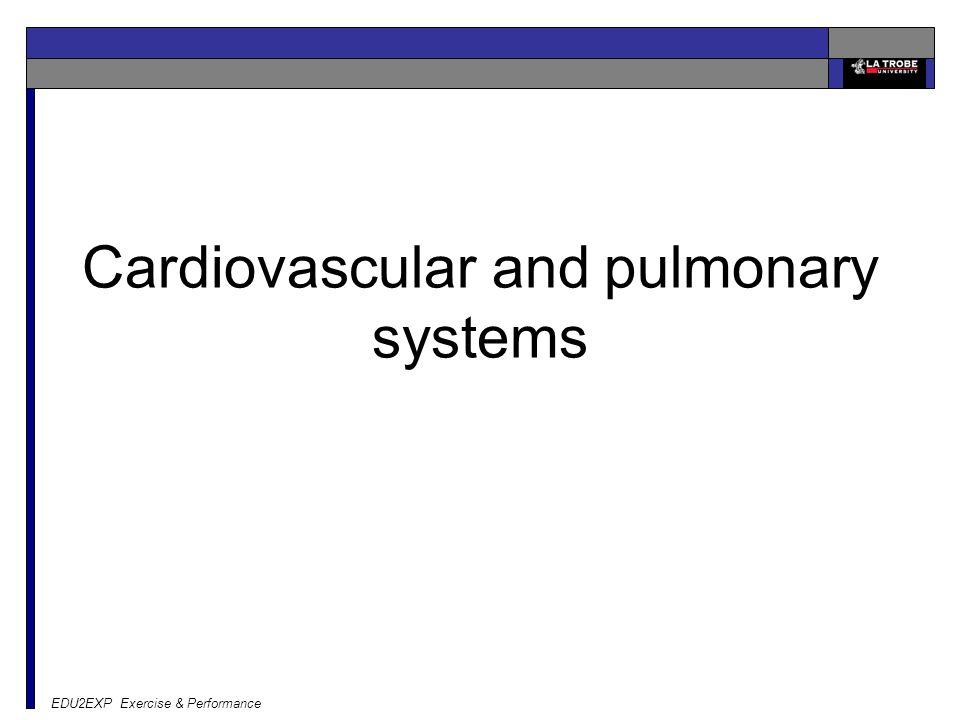 EDU2EXP Exercise & Performance Cardiovascular and pulmonary systems