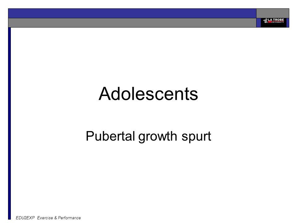 EDU2EXP Exercise & Performance Adolescents Pubertal growth spurt