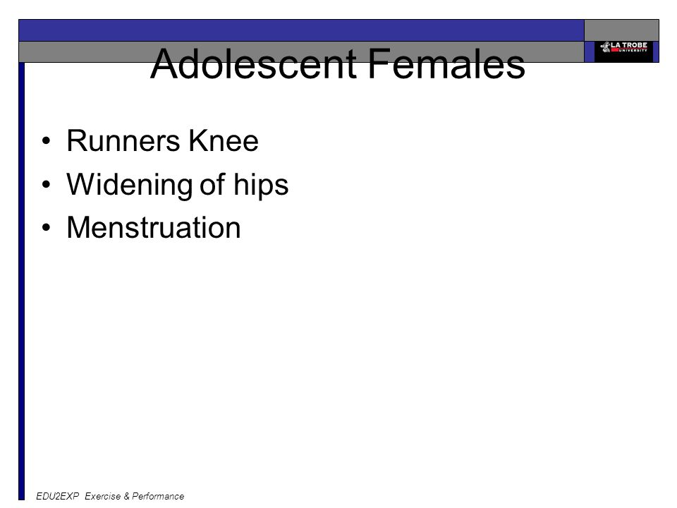 EDU2EXP Exercise & Performance Adolescent Females Runners Knee Widening of hips Menstruation