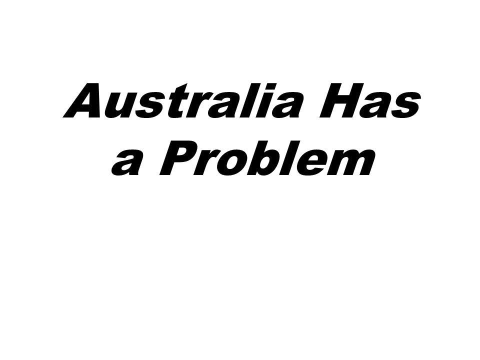 Australia Has a Problem