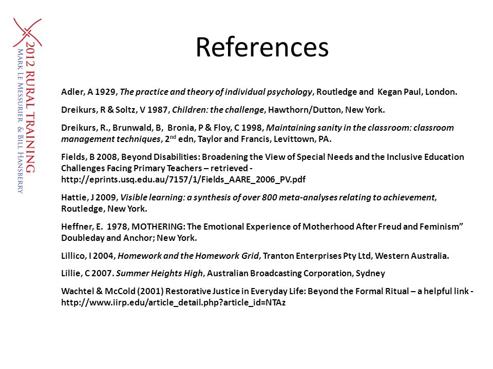 References Adler, A 1929, The practice and theory of individual psychology, Routledge and Kegan Paul, London.