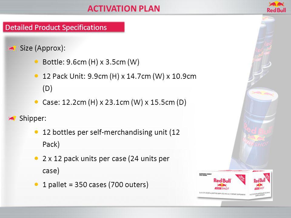 Size (Approx): Bottle: 9.6cm (H) x 3.5cm (W) 12 Pack Unit: 9.9cm (H) x 14.7cm (W) x 10.9cm (D) Case: 12.2cm (H) x 23.1cm (W) x 15.5cm (D) Shipper: 12