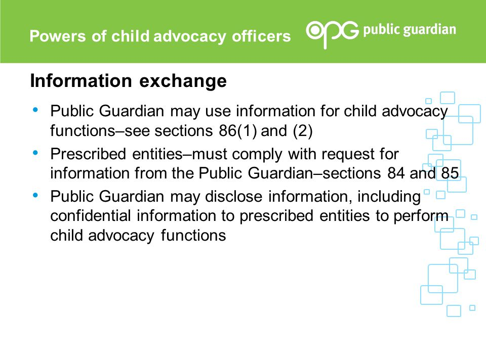 Public Guardian may use information for child advocacy functions–see sections 86(1) and (2) Prescribed entities–must comply with request for informati