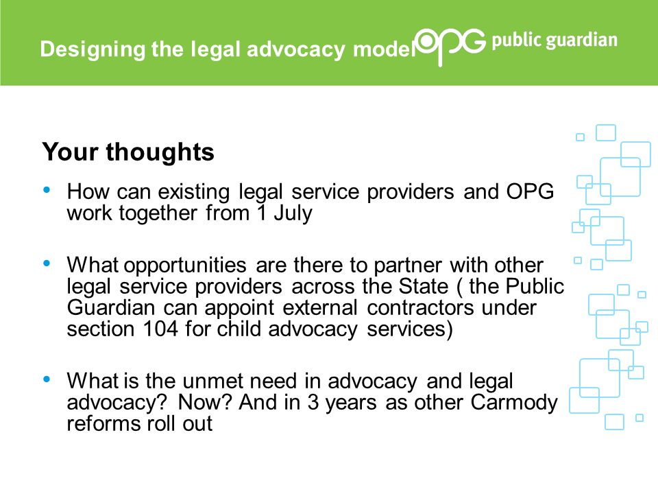 Your thoughts How can existing legal service providers and OPG work together from 1 July What opportunities are there to partner with other legal serv