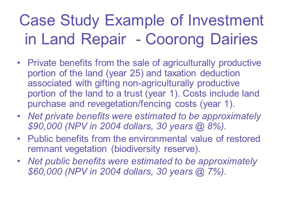 Case Study Example of Investment in Land Repair - Wellington East Private benefits from the sale of rural living and marina blocks and a hospitality complex (years 1-5).