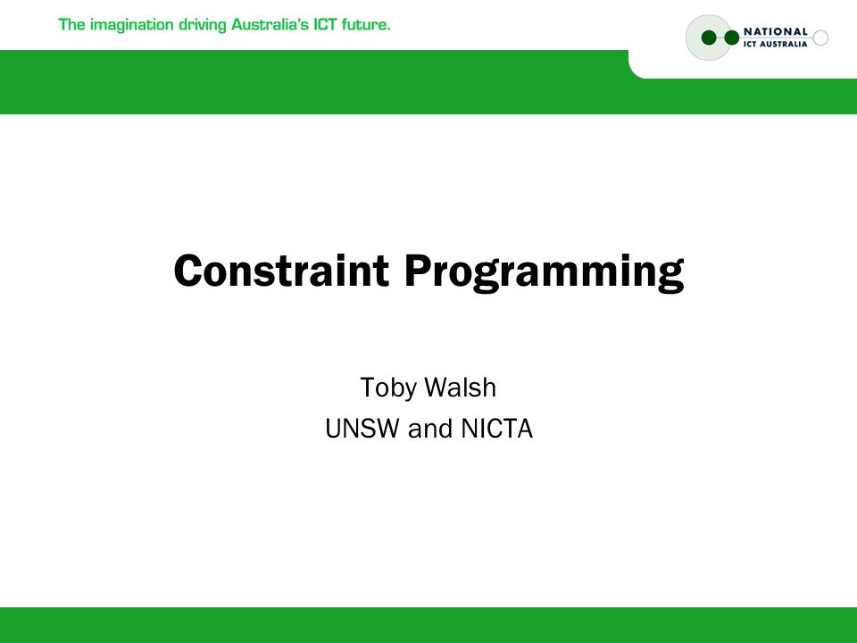 Summary Constraint solving –Tree search Try variable assignment Be prepared to backtrack on this choice if it does not lead to a solution Use propagation (inference) to prune domains of remaining variables –Local search Tomorrow –Modelling problems using constraint programming