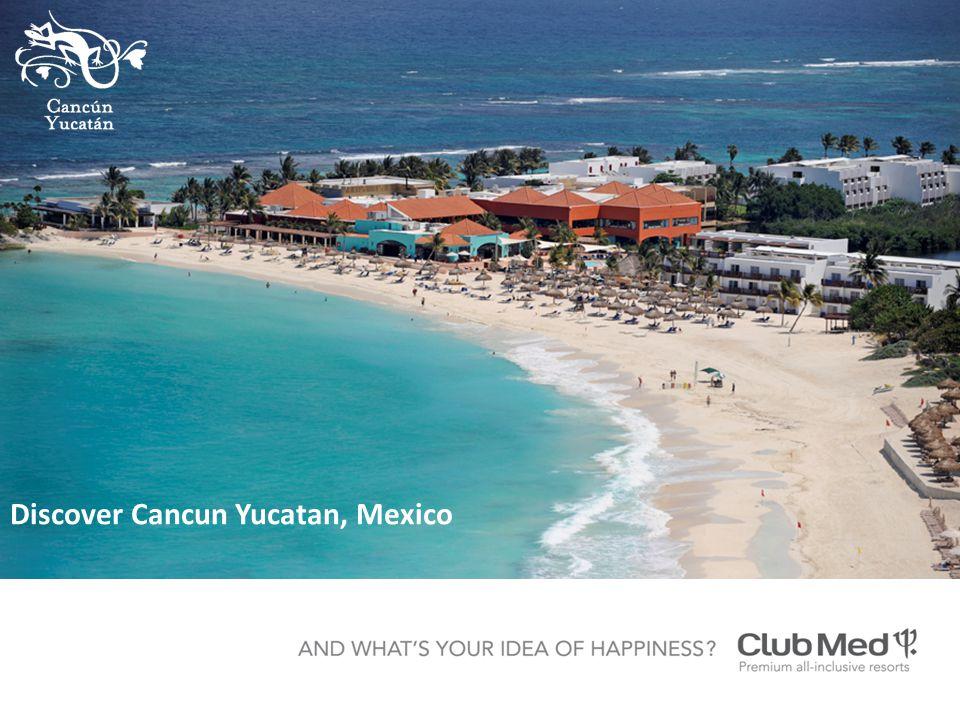 Discover Cancun Yucatan, Mexico