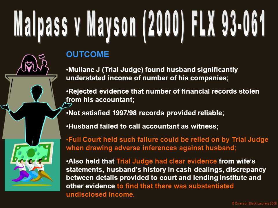 OUTCOME Mullane J (Trial Judge) found husband significantly understated income of number of his companies; Rejected evidence that number of financial