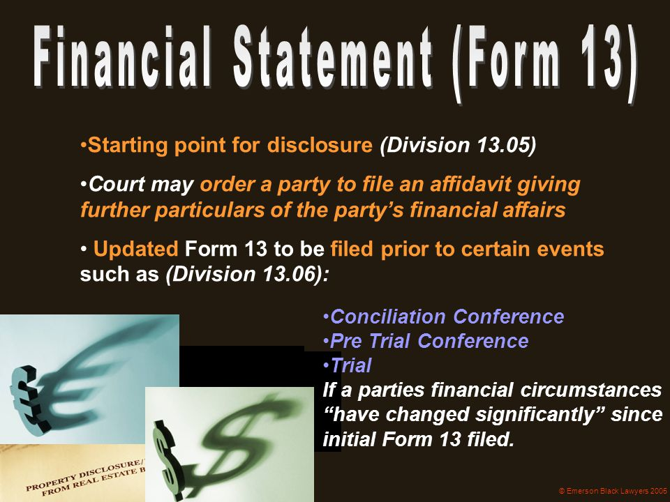 "Conciliation Conference Pre Trial Conference Trial If a parties financial circumstances ""have changed significantly"" since initial Form 13 filed. Star"