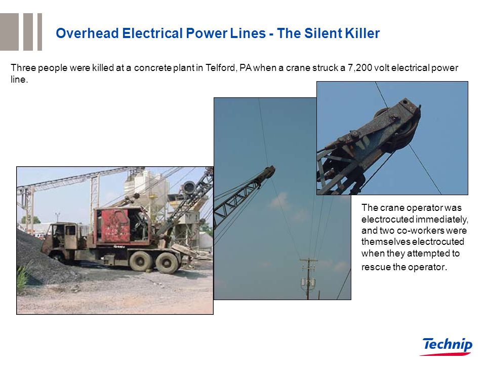 Three people were killed at a concrete plant in Telford, PA when a crane struck a 7,200 volt electrical power line. The crane operator was electrocute