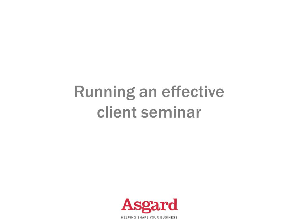 Running an effective client seminar