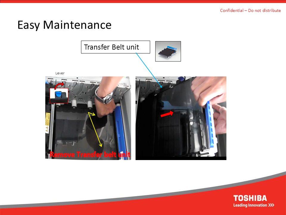 Easy Maintenance Confidential – Do not distribute Transfer Belt unit Lever