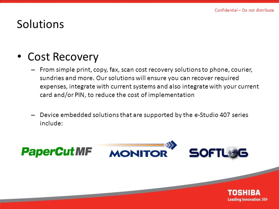 Solutions Cost Recovery – From simple print, copy, fax, scan cost recovery solutions to phone, courier, sundries and more. Our solutions will ensure y