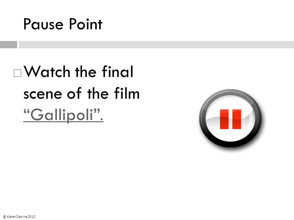 "Pause Point  Watch the final scene of the film ""Gallipoli"". ""Gallipoli"". © Karen Devine 2013"