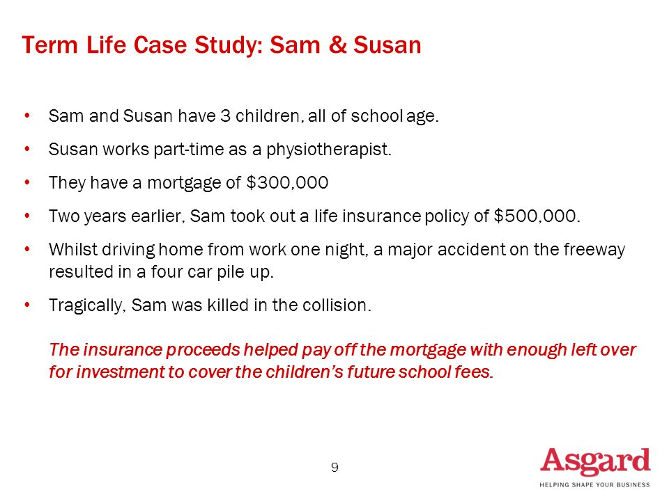 Term Life Case Study: Sam & Susan Sam and Susan have 3 children, all of school age.