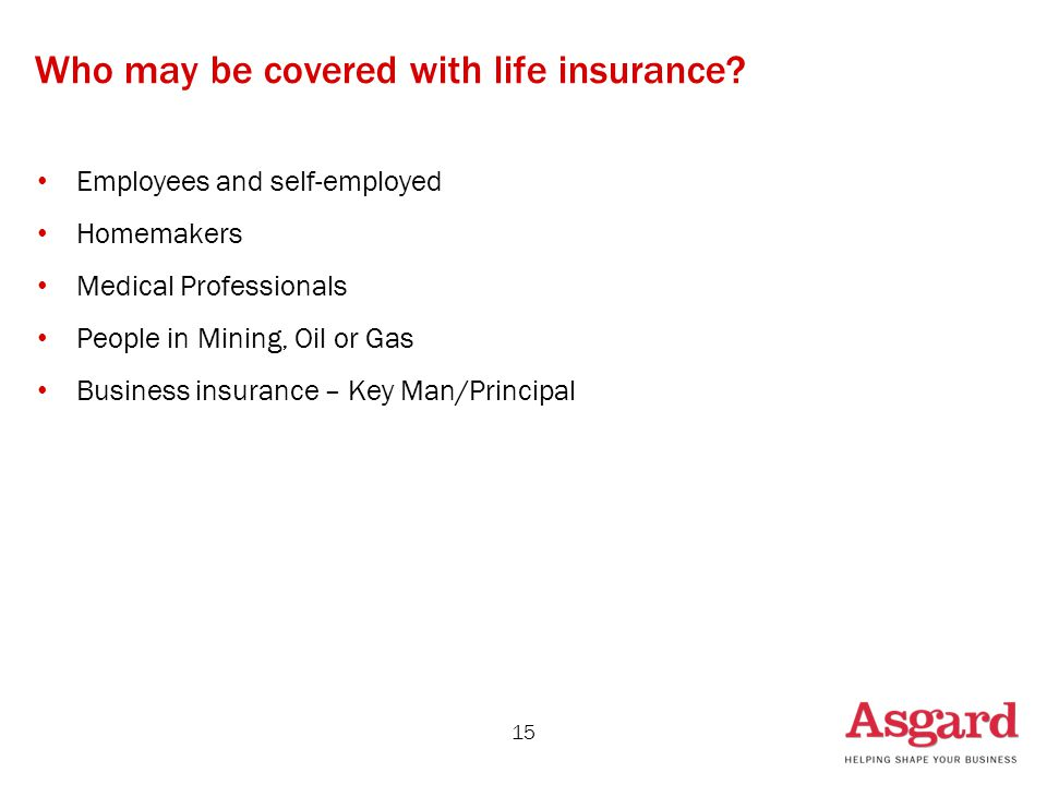 Who may be covered with life insurance.