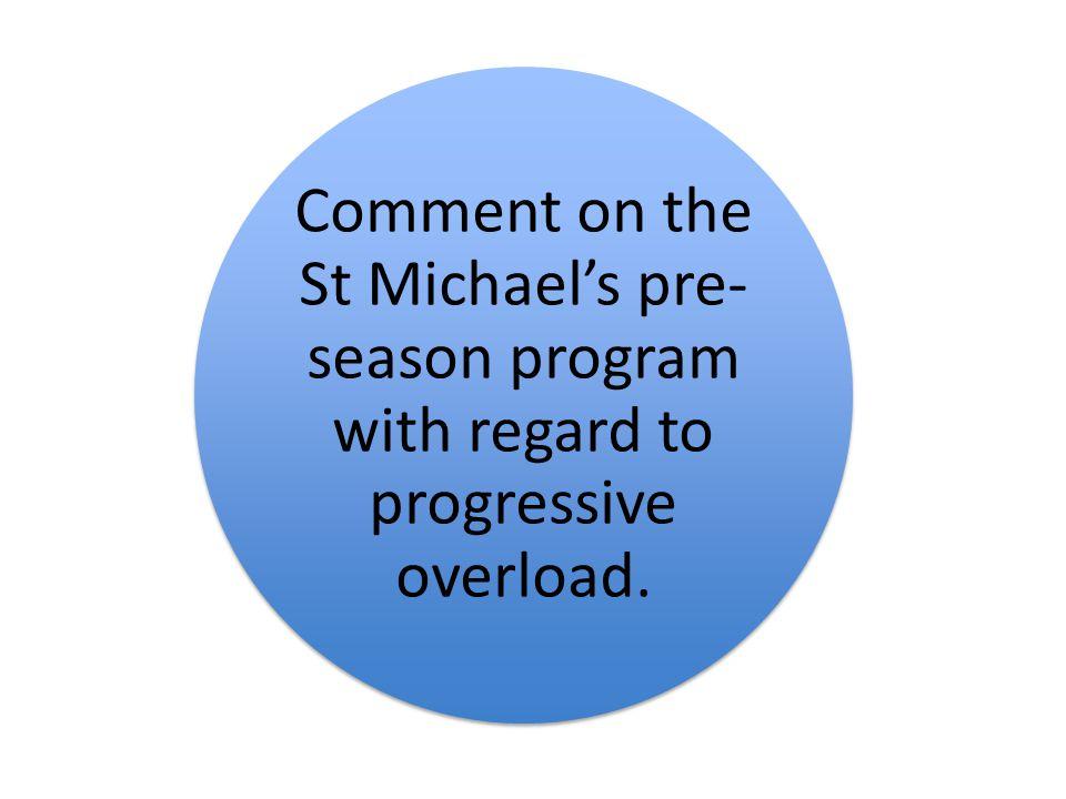 Comment on the St Michael's pre- season program with regard to progressive overload.