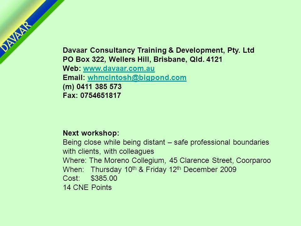Davaar Consultancy Training & Development, Pty. Ltd PO Box 322, Wellers Hill, Brisbane, Qld.