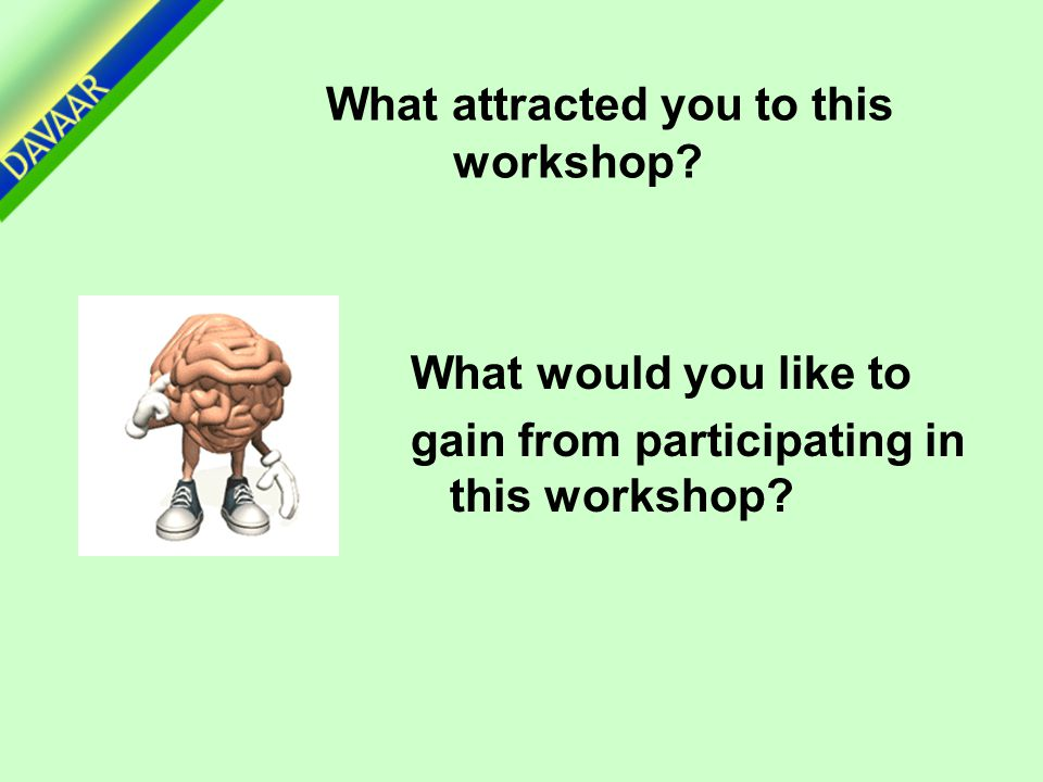 What attracted you to this workshop? What would you like to gain from participating in this workshop?