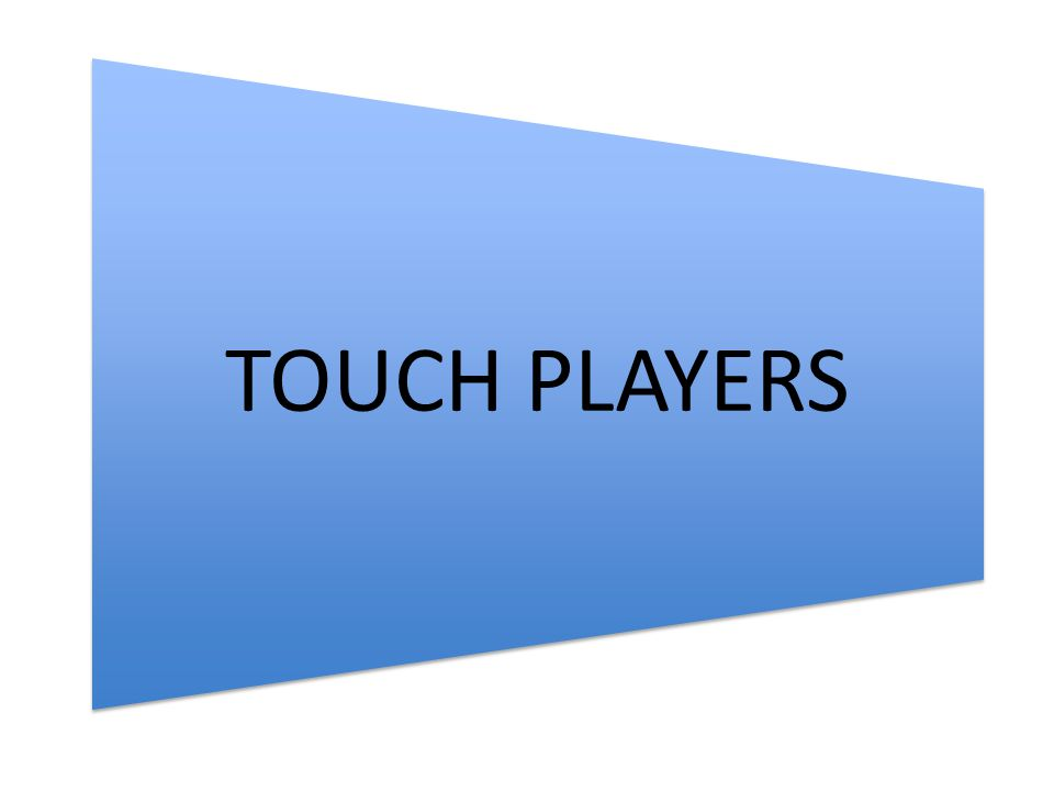TOUCH PLAYERS