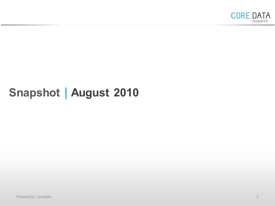Prepared by Coredata Snapshot | August 2010 2