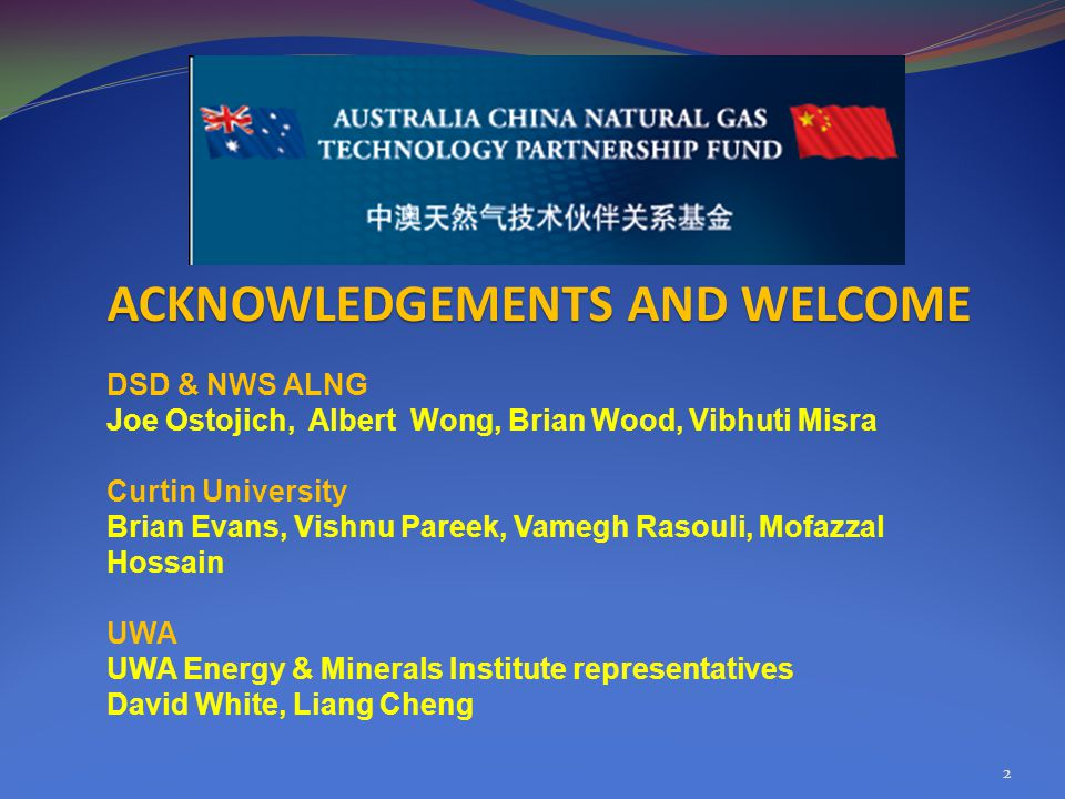 2 ACKNOWLEDGEMENTS AND WELCOME DSD & NWS ALNG Joe Ostojich, Albert Wong, Brian Wood, Vibhuti Misra Curtin University Brian Evans, Vishnu Pareek, Vameg
