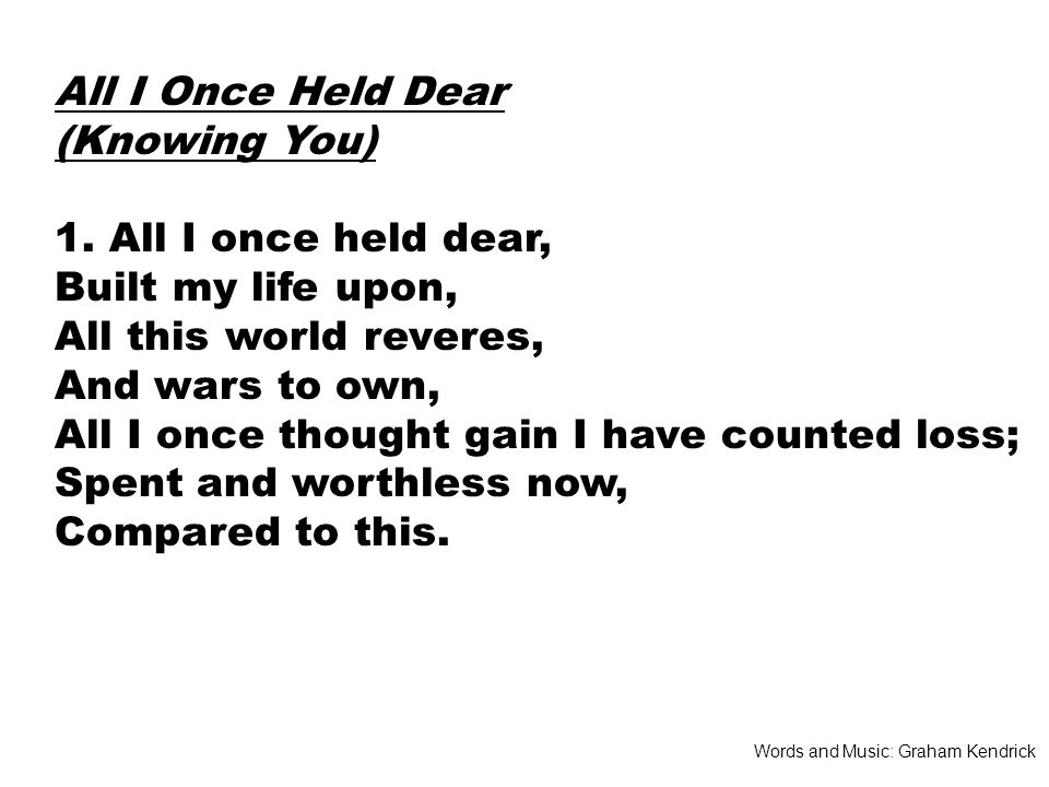 All I Once Held Dear (Knowing You) 1.