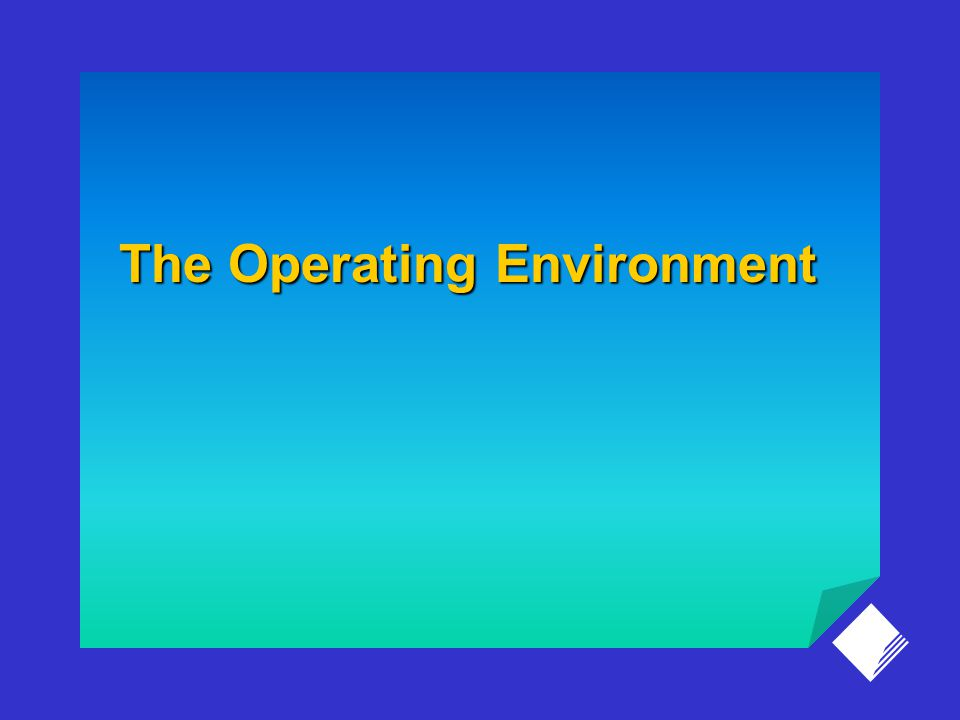 The Operating Environment