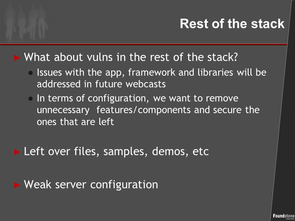 Rest of the stack ► What about vulns in the rest of the stack.