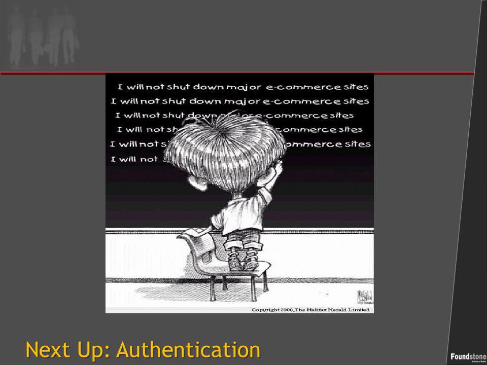 Next Up: Authentication